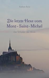 Die letzte Hexe von Mont-Saint-Michel - Der Schatten der Ahnin