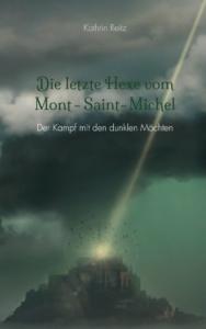 Die letzte Hexe vom Mont-Saint-Michel - Der Kampf mit den dunklen Mächten